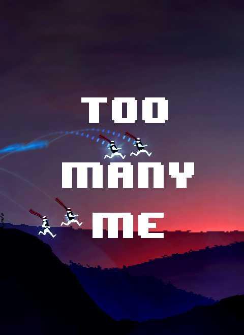 Too Many Me