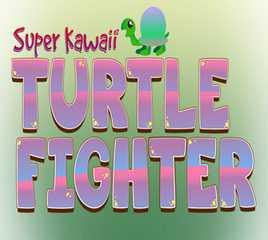 Super Kawaii Turtle Fighter