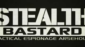 Stealth Bastard: Tactical Espionage Arsehole