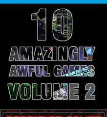 10 Amazingly Awful Games Vol 2