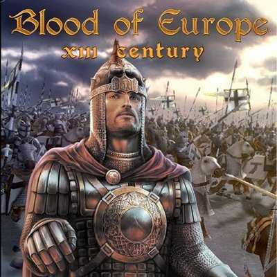 XIII Century: Blood of Europe