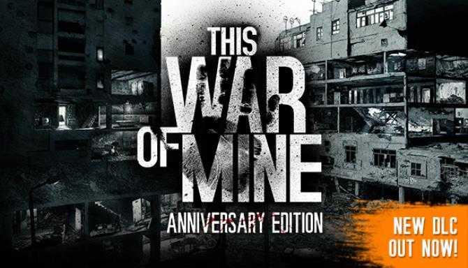 This War of Mine: Anniversary Edition