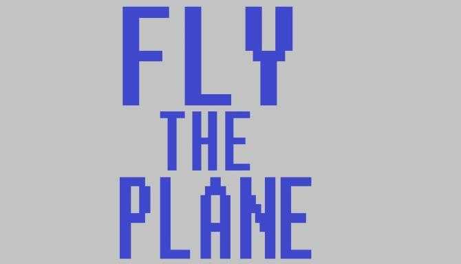 Fly the plane