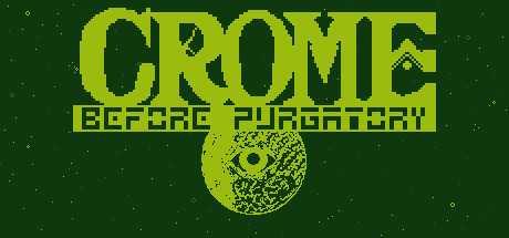 Crome: Before Purgatory