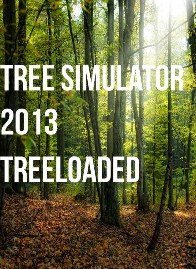 Tree Simulator 2013: Treeloade