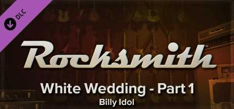 Rocksmith - Billy Idol - White Wedding (Part 1)
