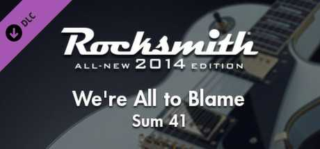"""Rocksmith 2014 – Sum 41 - """"We're All to Blame"""""""