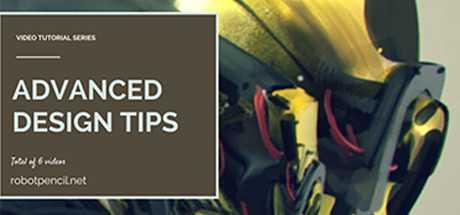 Robotpencil Presents: Advanced Design Tips