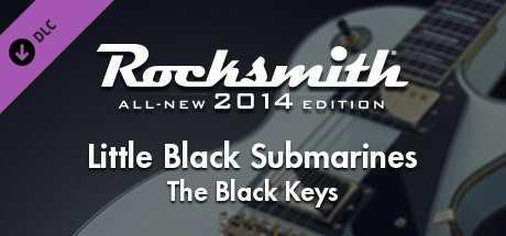 "Rocksmith 2014 – The Black Keys - ""Little Black Submarines"""