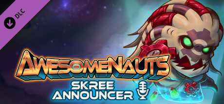 Awesomenauts - Skree Announcer