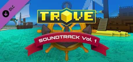 Trove - Soundtrack Vol. 1