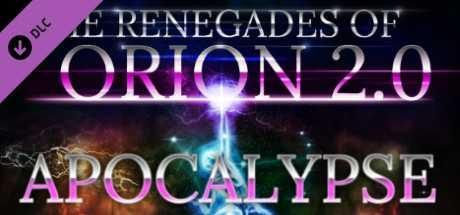 The Renegades of Orion 2.0 - Apocalypse DLC #2