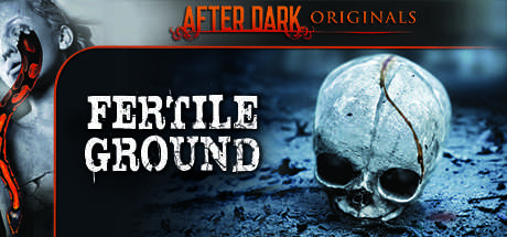 After Dark Originals: Fertile Ground
