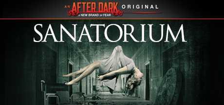 After Dark Originals: Sanatorium