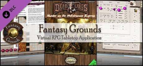 Fantasy Grounds - Deadlands Reloaded: Murder on the Hellstromme Express