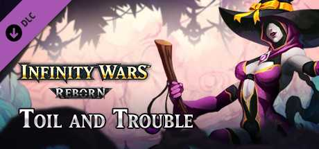 Infinity Wars - Toil and Trouble