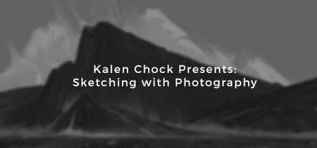 Kalen Chock Presents: Sketching with Photography