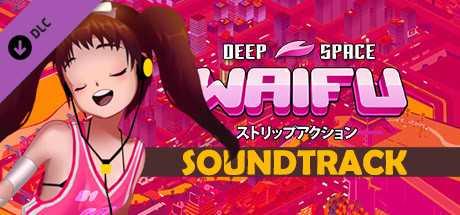 DEEP SPACE WAIFU - SOUNDTRACK