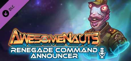 Awesomenauts - Renegade Command Announcer