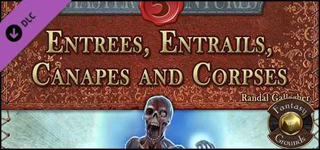 Fantasy Grounds - Entrees, Entrails, Canapes and Corpses (5E)