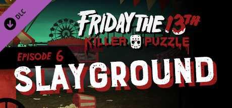 Friday the 13th: Killer Puzzle - Episode 6: Slayground