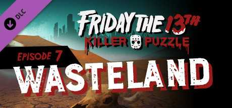 Friday the 13th: Killer Puzzle - Episode 7: Wasteland