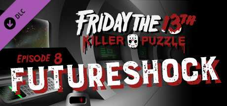 Friday the 13th: Killer Puzzle - Episode 8: Future Shock