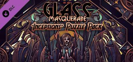 Glass Masquerade - Inceptions Puzzle Pack
