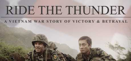 Ride the Thunder: A Vietnam War Story of Victory & Betrayal