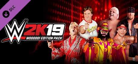 WWE 2K19 - WOOOOO! Edition Pack