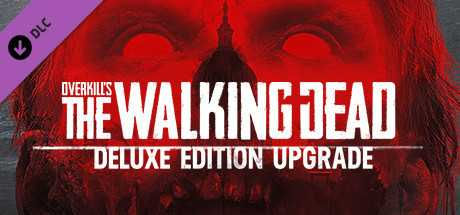 OVERKILL's The Walking Dead: Deluxe Upgrade