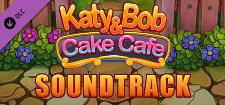 Katy & Bob: Cake Café Soundtrack