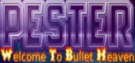 Pester: Welcome to Bullet Heaven