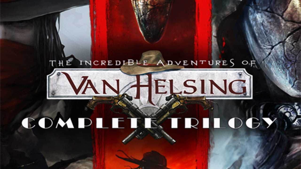 The Incredible Adventures of Van Helsing: The Complete Trilogy
