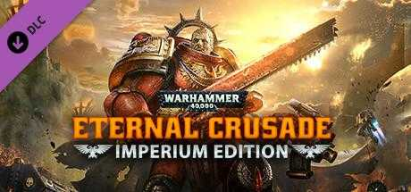 Warhammer 40,000: Eternal Crusade - Full Game - Imperium Edition
