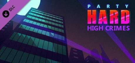 Party Hard: High Crimes