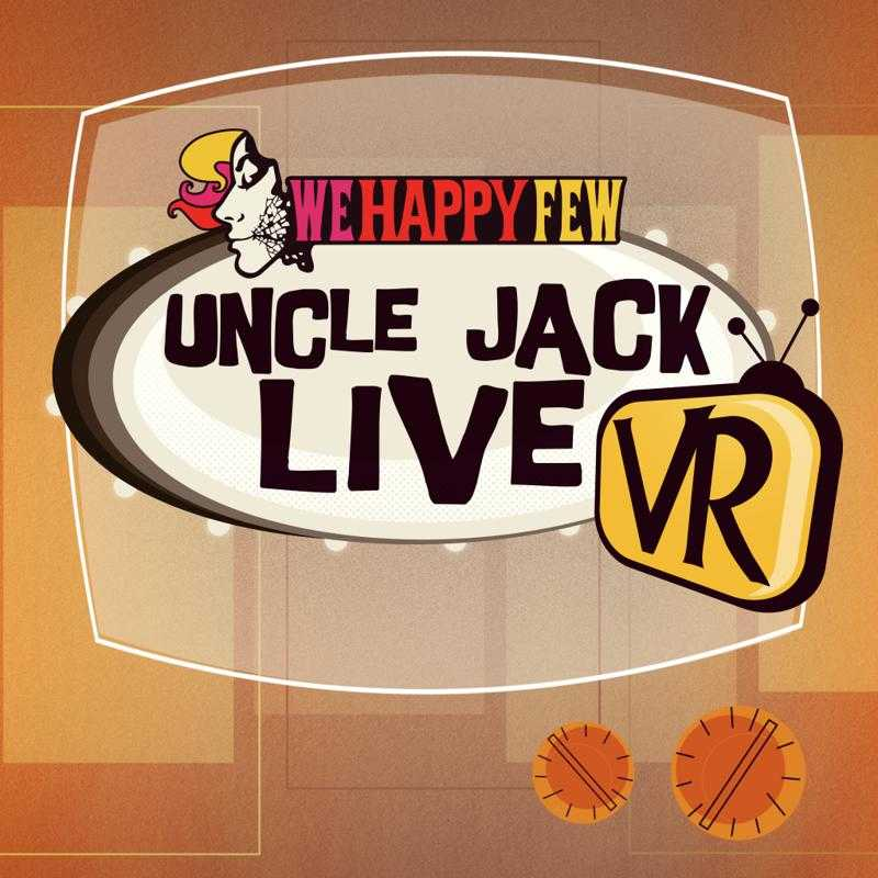 We Happy Few: Uncle Jack Live VR