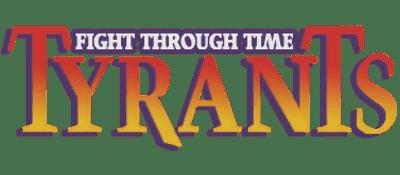 Tyrants: Fight Through Time