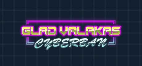 Glad Valakas: Cyberban