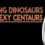 Dashing Dinosaurs & Sexy Centaurs
