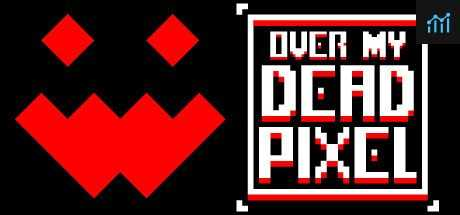 Over My Dead Pixel