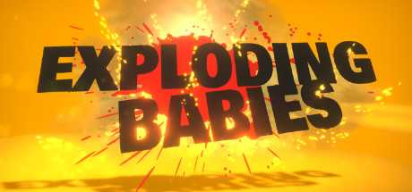 Exploding Babies