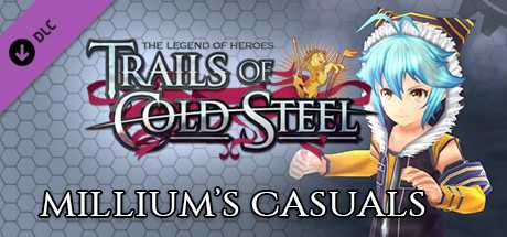 The Legend of Heroes: Trails of Cold Steel - Millium's Casuals
