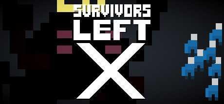 SURVIVORS LEFT: X