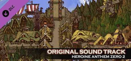 Heroine Anthem Zero 2 - Original Sound Track