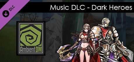 Ambient DM DLC - (Music) Dark Heroes
