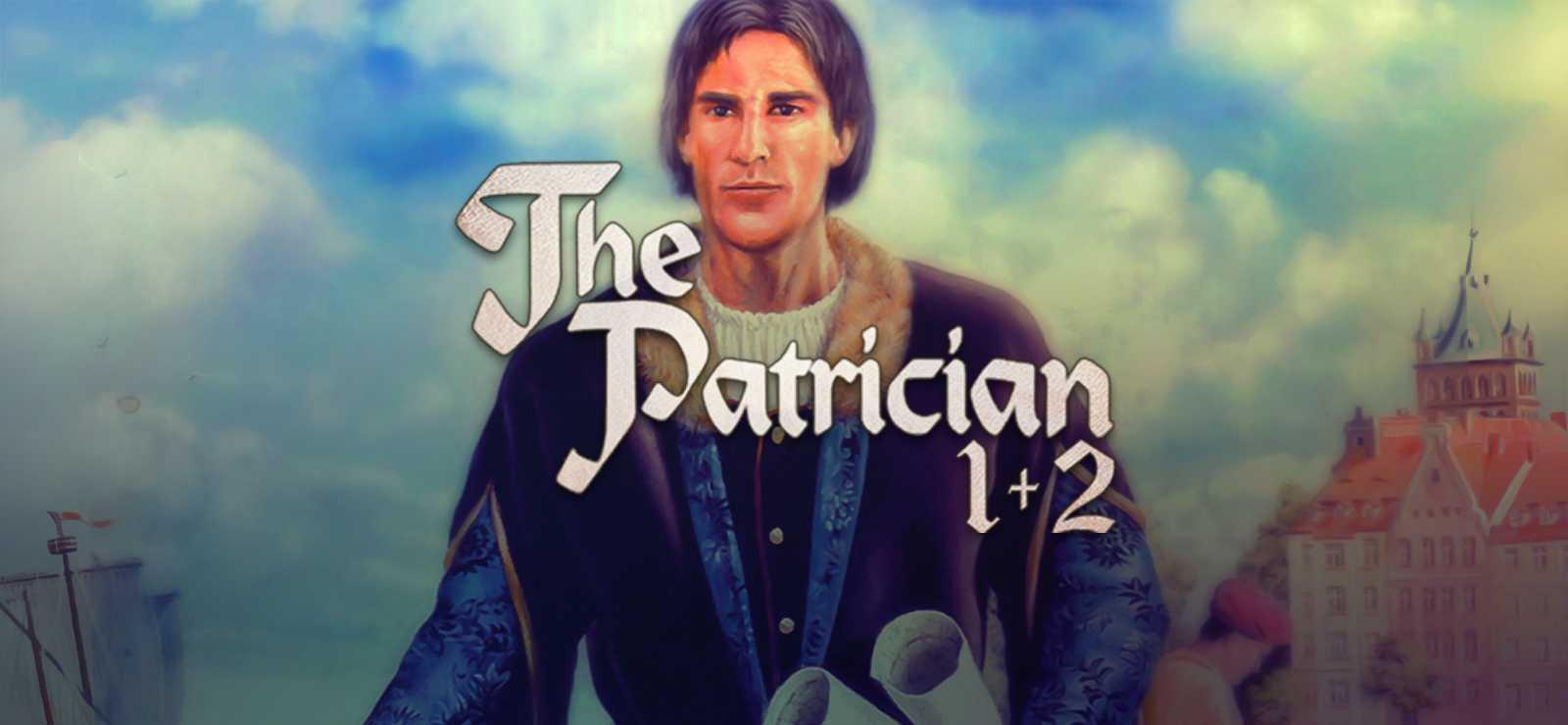 Patrician 1+2