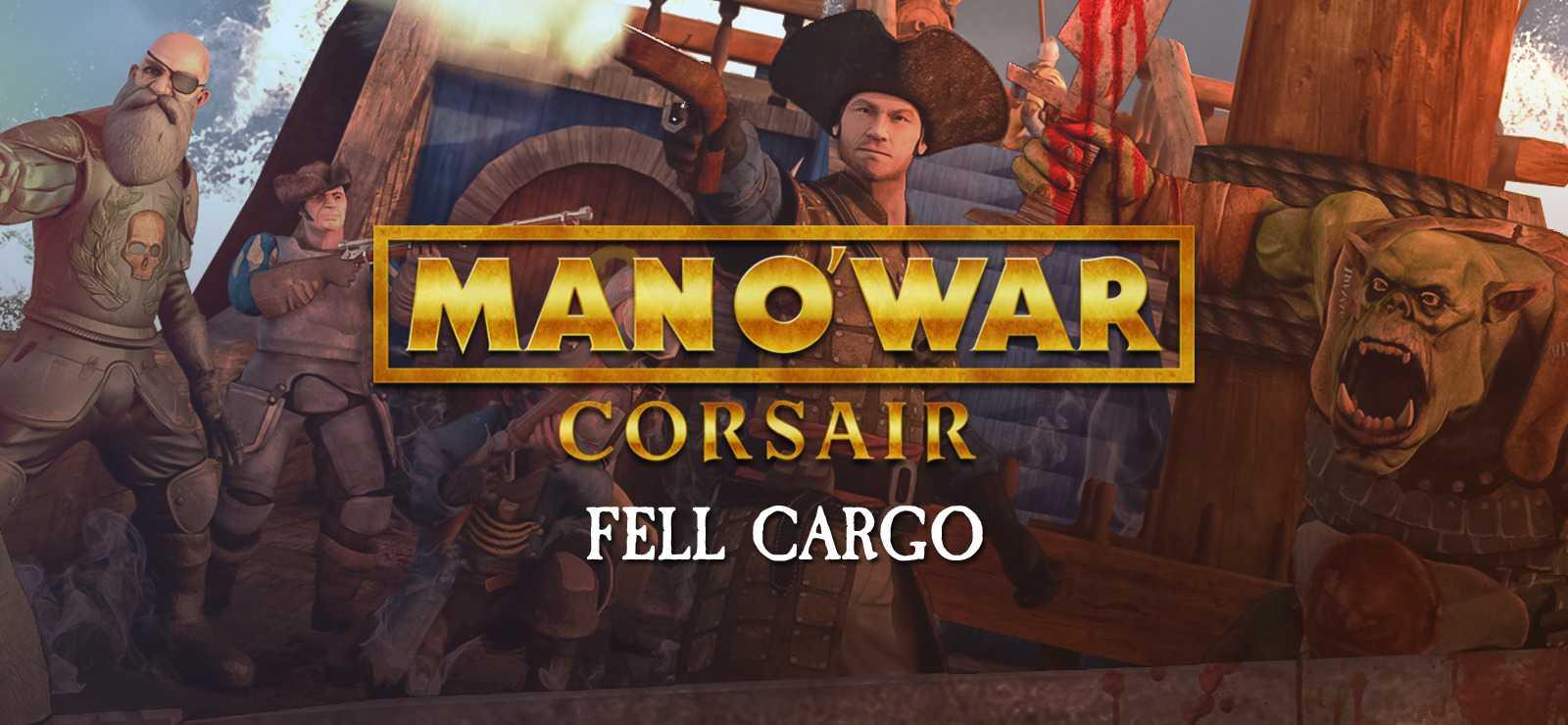 Man O' War: Corsair - Fell Cargo