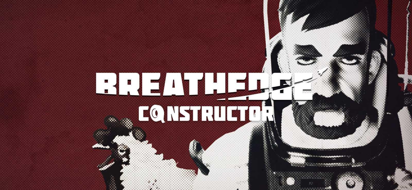 Breathedge: Constructor