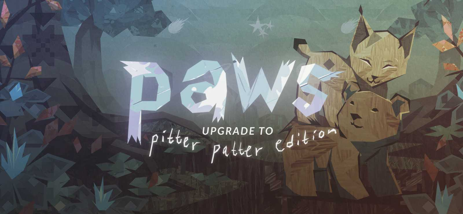 Paws: Upgrade to Pitter Patter Edition